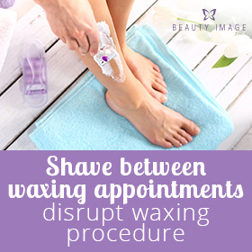 Do not shave and wait for the next waxing appointment